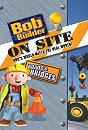 Bob the Builder on Site: Roads and Bridges Poster