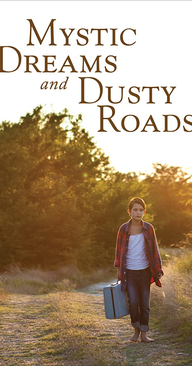 Mystic Dreams and Dusty Roads (2018)