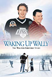 Waking Up Wally: The Walter Gretzky Story (2005) Poster - Movie Forum, Cast, Reviews