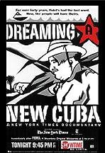 Dreaming a New Cuba