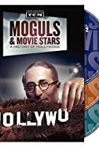 Image of Moguls & Movie Stars: A History of Hollywood