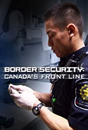 Border Security: Canada's Front Line Poster - TV Show Forum, Cast, Reviews