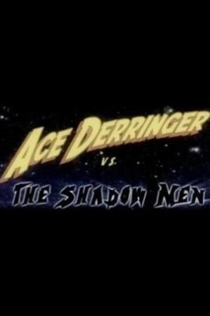 image Ace Derringer vs. the Shadow Men Watch Full Movie Free Online