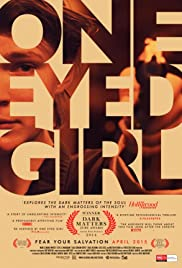 One Eyed Girl (2014) Poster - Movie Forum, Cast, Reviews