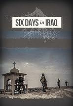 Six Days in Iraq