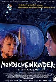 Mondscheinkinder(2006) Poster - Movie Forum, Cast, Reviews