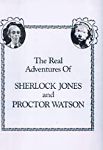 The Real Adventures of Sherlock Jones and Proctor Watson