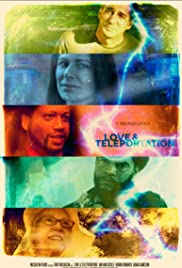 Love & Teleportation (2013) Poster - Movie Forum, Cast, Reviews