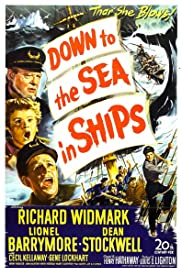 Down to the Sea in Ships (1949) Poster - Movie Forum, Cast, Reviews