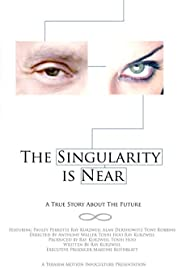 The Singularity Is Near (2010) Poster - Movie Forum, Cast, Reviews