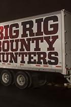 Image of Big Rig Bounty Hunters