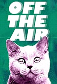 Off the Air Poster - TV Show Forum, Cast, Reviews