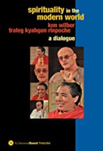 Spirituality in the Modern World: A Dialogue with Ken Wilber and Traleg Kyabgon Rinpoche