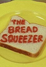 The Bread Squeezer