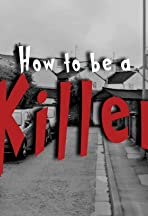 How to Be a Killer