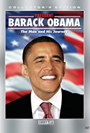 President Barack Obama: The Man and His Journey Poster