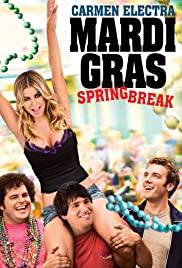 Mardi Gras: Spring Break (2011) Poster - Movie Forum, Cast, Reviews