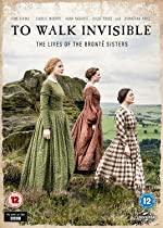 To Walk Invisible The Bronte Sisters(2017)
