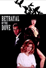 Betrayal of the Dove(1993) Poster - Movie Forum, Cast, Reviews