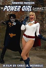 I'm Power Girl Dammit!!! Poster