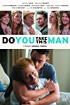 Gay Drama 'Do You Take This Man' Picked Up by Breaking Glass (Exclusive)