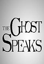 The Ghost Speaks