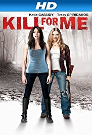 Kill for Me (2013) Poster - Movie Forum, Cast, Reviews