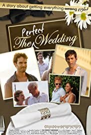 The Perfect Wedding (2012) Poster - Movie Forum, Cast, Reviews