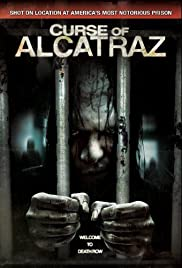 Curse of Alcatraz (2007) Poster - Movie Forum, Cast, Reviews