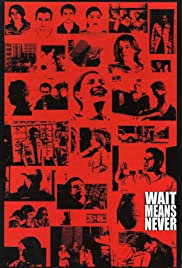 Wait Means Never Poster