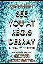 Image of See You at Regis Debray