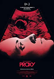 Proxy (2013) Poster - Movie Forum, Cast, Reviews