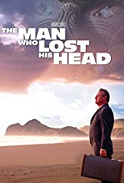 The Man Who Lost His Head(2007) Poster - Movie Forum, Cast, Reviews