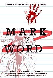 Mark My Word (2016) - Drama.