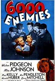 6,000 Enemies(1939) Poster - Movie Forum, Cast, Reviews