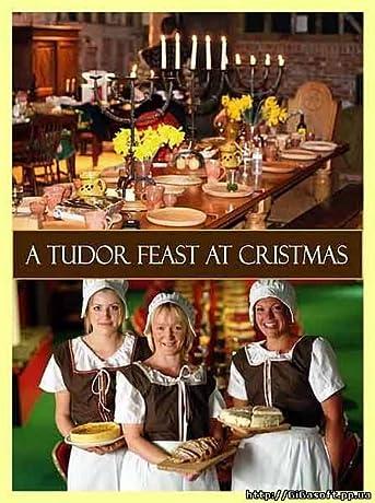 A Tudor Feast at Christmas (2006)