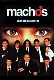 Machos Poster - TV Show Forum, Cast, Reviews