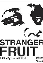 Stranger Fruit(2017) Poster - Movie Forum, Cast, Reviews
