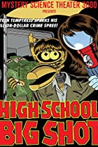 Image of Mystery Science Theater 3000: High School Big Shot