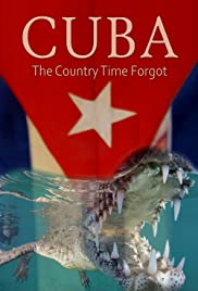 Cuba: The Country Time Forgot Poster