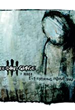 Three Days Grace: I Hate Everything About You