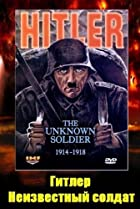 Image of Hitler: The Unknown Soldier 1914-1918
