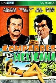 Compadres a la Mexicana Poster