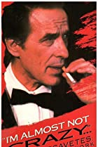 Image of I'm Almost Not Crazy: John Cassavetes - the Man and His Work