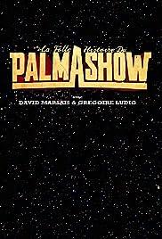 La Folle Histoire du Palmashow Poster
