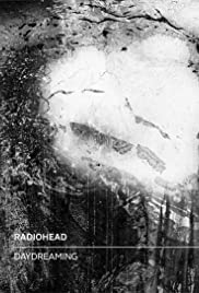 Radiohead: Daydreaming (2016) Poster - Movie Forum, Cast, Reviews