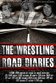 The Wrestling Road Diaries Poster