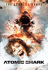 Atomic Shark (2016) Poster - Movie Forum, Cast, Reviews