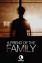 A Friend of the Family (2005) Poster - Movie Forum, Cast, Reviews