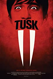 Tusk (2014) Poster - Movie Forum, Cast, Reviews
